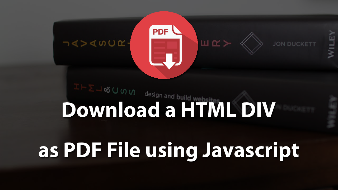 How To Download HTML Content as PDF File Using JavaScript