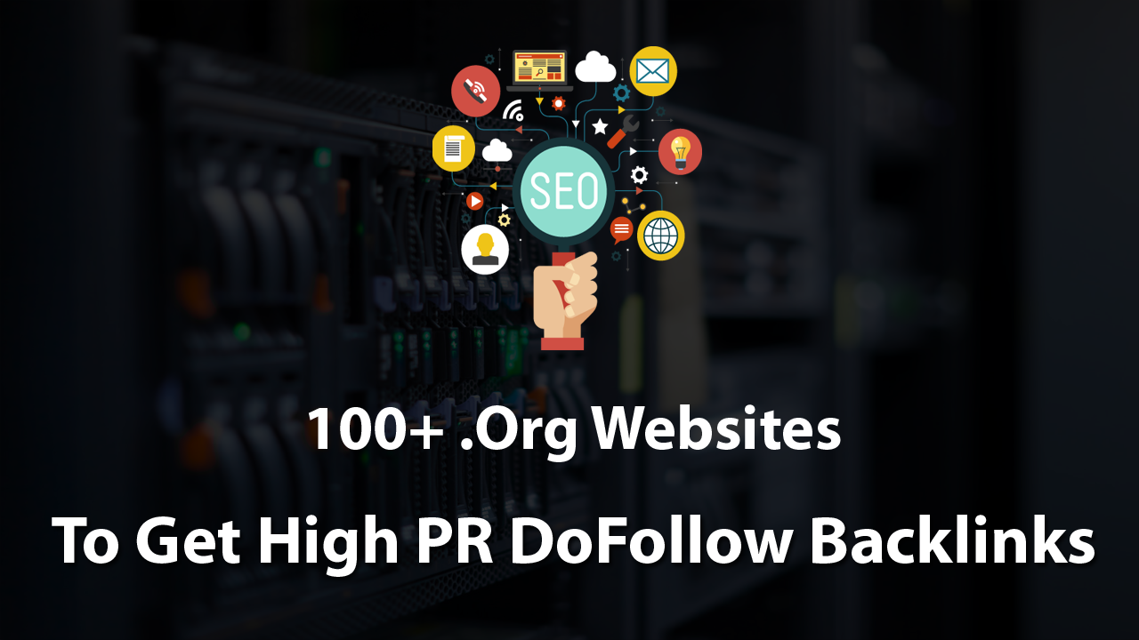 100+ .Org Sites To Get High PR DoFollow Backlinks 2019