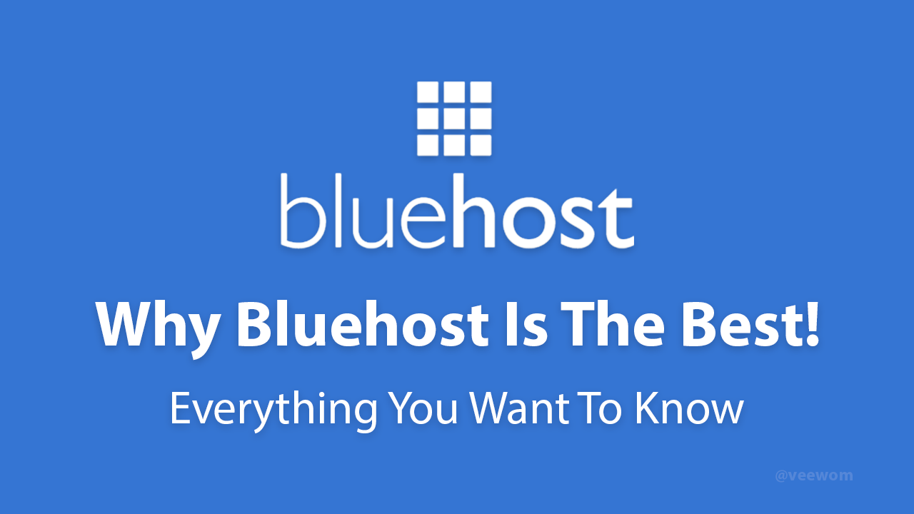 Bluehost – Everything You Want To Know! 2019