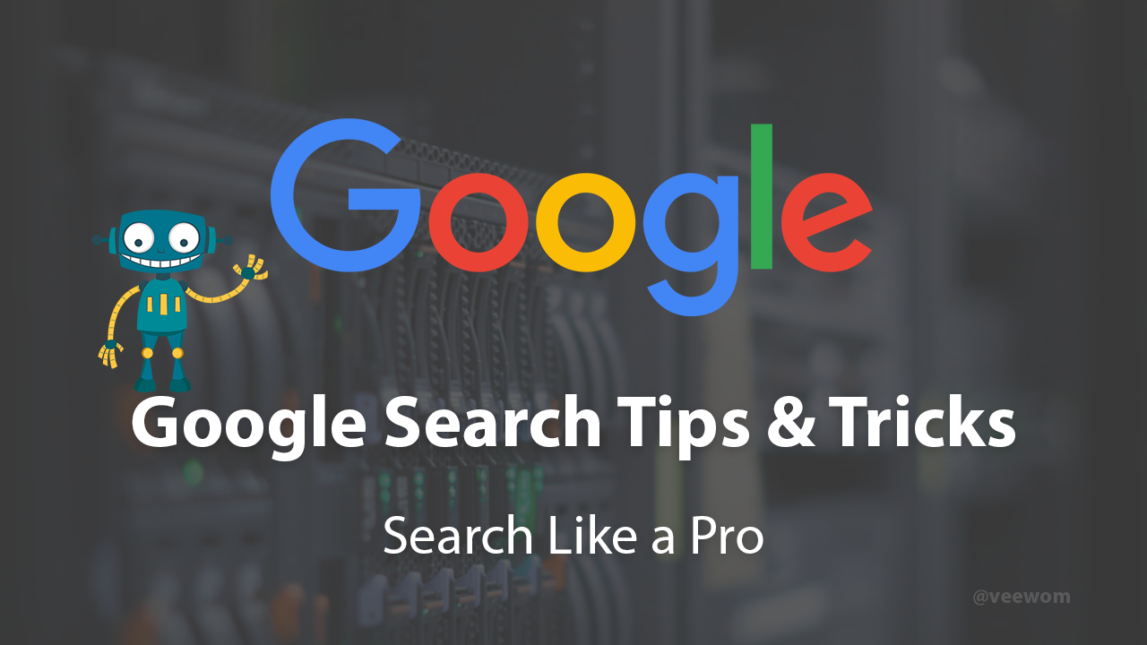 30 Google Search Tips & Tricks – Search Like a Pro 2019