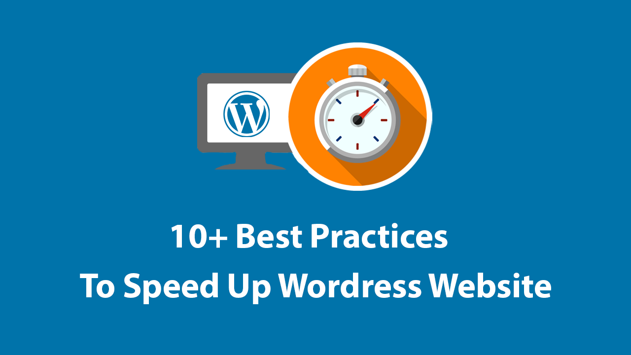 10+ Best Practices To Speed Up WordPress Site In 2019