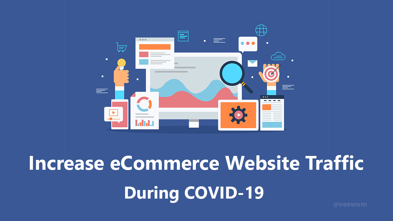 How To Increase eCommerce Website Traffic During COVID-19