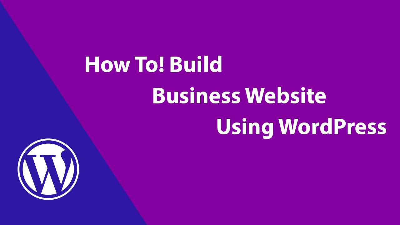 Indispensable Tips For Building the Perfect Business Website Using WordPress