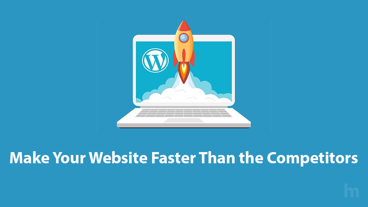How to Make Your Website Faster Than The Competitors in Search